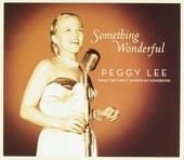 Something wonderful : Peggy Lee sings the great American songbook