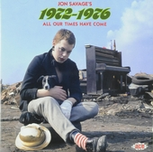 Jon Savage's 1972-1976 : All our times have come