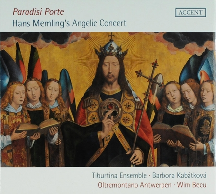 Paradisi porte : Hans Memling's angelic concert : vocal and instrumental music around 1500 relating to Memling's fa...