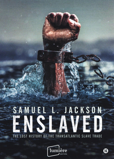 Enslaved : the lost history of the transatlantic slave trade
