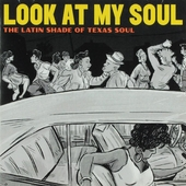 Look at my soul : The latin shade of Texas soul