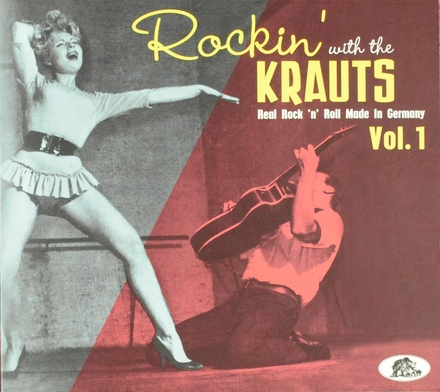 Rockin' with the Krauts : Real rock 'n' roll made in Germany. vol.1