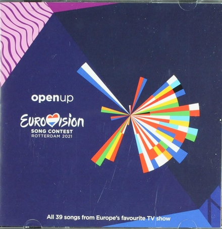 Open up : Eurovision song contest Rotterdam 2021