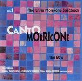 Canto Morricone : the Ennio Morricone songbook. Vol. 1, the 60's
