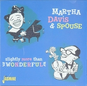 Slightly more than wonderful : Martha Davis and spouse ; A tribute to Fats Waller