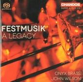 Festmusik : A legacy