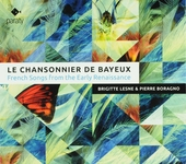 Le chansonnier de Bayeux : French songs from the early renaissance