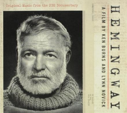 Hemingway : original music from the PBS documentary