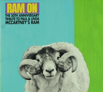 Ram on : The 50th anniversary tribute to Paul & Linda McCartney's Ram