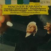 Tristan und Isolde ; Tannhäuser ; Die Meistersinger von Nürnberg