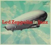 Led Zeppelin in jazz : A jazz tribute to Led Zeppelin