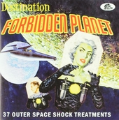Destination forbidden planet : 37 outer space shock treatments