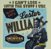 I can't lose with the stuff I use : The Texas blues of Lester Williams