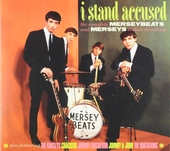 I stand accused : The complete Merseybeats and Merseys sixties recordings