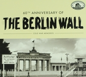 60th anniversary of the Berlin Wall : Cold war memories