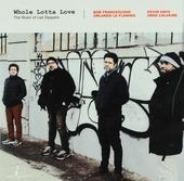 Whole lotta love : The music of Led Zeppelin