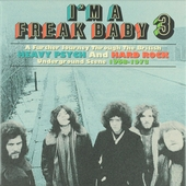 I'm a freak baby : a further journey through the British heavy psych and hard rock underground scene 1968-1973. Vol...