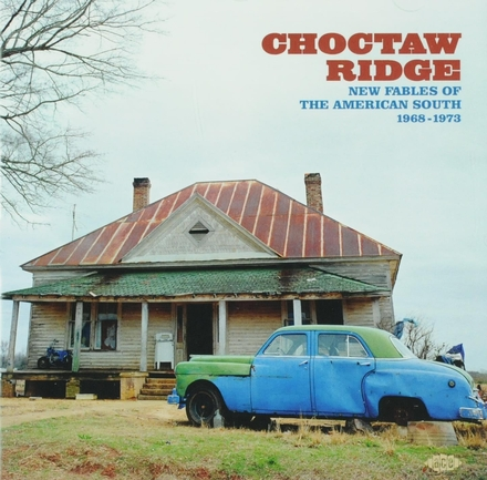 Choctaw Ridge : New fables of the American south 1968-1973