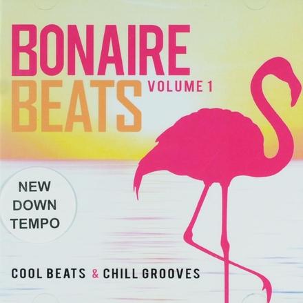 Bonaire beats : cool beats & chill grooves. Volume 1