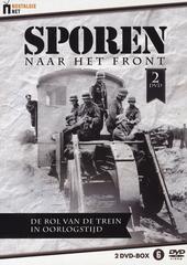 Sporen naar het front : de rol van de trein in oorlogstijd