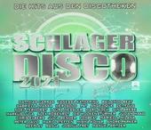 Schlager Disco : Die Hits aus den Discotheken