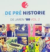 De pré historie : De jaren '80. vol.2