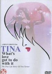 Tina : what's love got to do with it