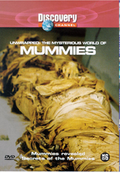 Unwrapped : the mysterious world of mummies