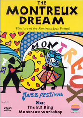 The Montreux dream : the story of the Montreux Jazz Festival