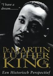 Dr. Martin Luther King, Jr. : een historisch perspectief