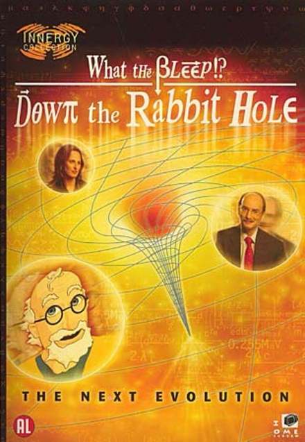 What the bleep!? : down the rabbit hole
