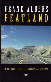 Beatland : in het spoor van Jack Kerouacs On the road