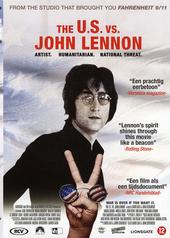 The U.S. vs. John Lennon : artist, humanitarian, national threat