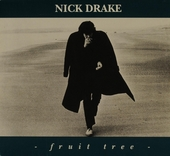 Fruit tree : the complete Nick Drake recordings