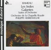 Les indes galantes : suites d'orchestre