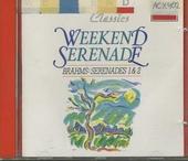 Weekend Serenade : Serenades 1 & 2