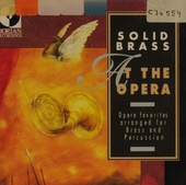 Solid Brass at the opera : Opera favorites arranged for brass and percussion
