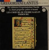 Gregoriani cantus : Die schönsten Gregorianischen Choräle X. bis XV. Jahrhundert