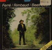 Ferré/Rimbaud/Beethoven