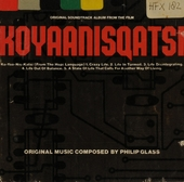 Koyaanisqatsi : original soundtrack from the film