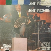 Astor Piazzolla plays Astor Piazzolla