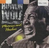 Moanin' and howlin'