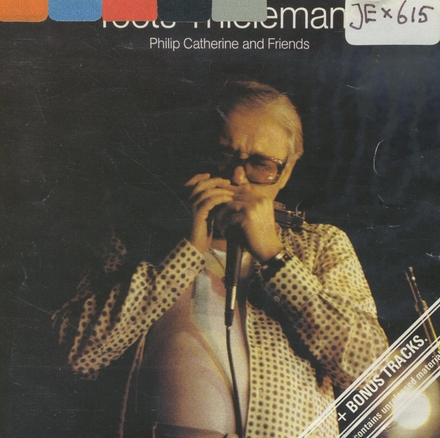 Toots Thielemans / Philip Catherine & Friends