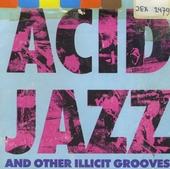 Acid jazz & other illicit grooves