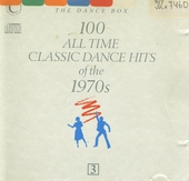 100 all time classic dance hits of the 1970's. 3