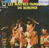 Les maîtres-tambours du Burundi