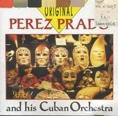 The original Perez Prado and his Cuban Orchestra