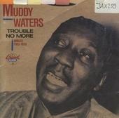 Trouble no more - singles 1955-59