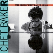 Let's get lost : the best of Chet Baker sings