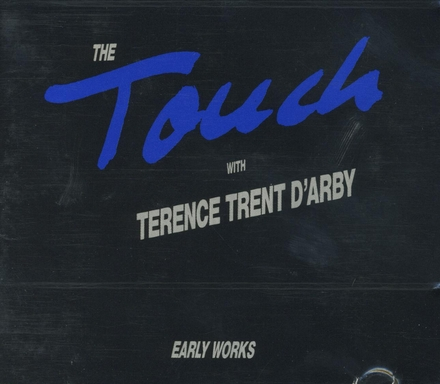 The touch with...early works